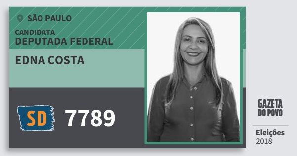 Santinho Edna Costa 7789 (SOLIDARIEDADE) Deputada Federal | São Paulo | Eleições 2018