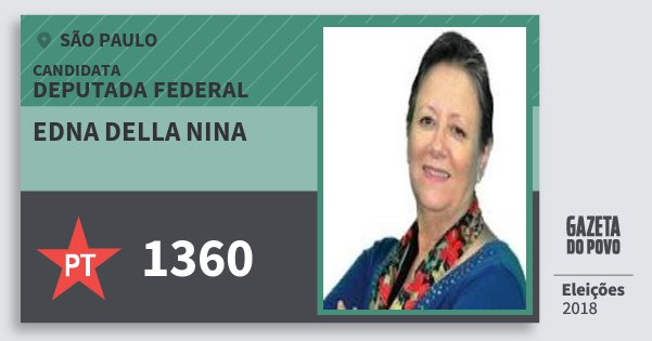 Santinho Edna della Nina 1360 (PT) Deputada Federal | São Paulo | Eleições 2018