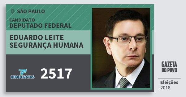 Santinho Eduardo Leite Segurança Humana 2517 (DEM) Deputado Federal | São Paulo | Eleições 2018