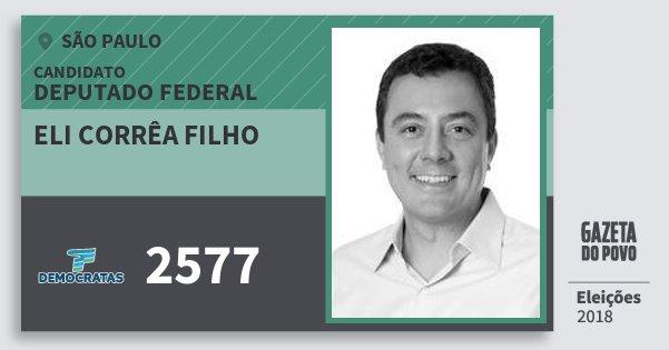 Santinho Eli Corrêa Filho 2577 (DEM) Deputado Federal | São Paulo | Eleições 2018