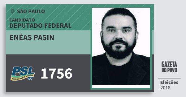 Santinho Enéas Pasin 1756 (PSL) Deputado Federal | São Paulo | Eleições 2018