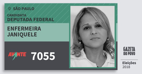 Santinho Enfermeira Janiquele 7055 (AVANTE) Deputada Federal | São Paulo | Eleições 2018