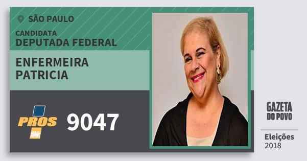 Santinho Enfermeira Patricia 9047 (PROS) Deputada Federal | São Paulo | Eleições 2018
