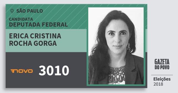 Santinho Erica Cristina Rocha Gorga 3010 (NOVO) Deputada Federal | São Paulo | Eleições 2018
