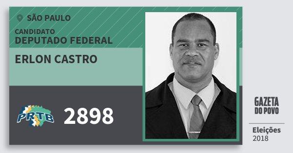 Santinho Erlon Castro 2898 (PRTB) Deputado Federal | São Paulo | Eleições 2018