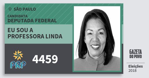 Santinho Eu Sou A Professora Linda 4459 (PRP) Deputada Federal | São Paulo | Eleições 2018