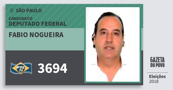 Santinho Fabio Nogueira 3694 (PTC) Deputado Federal | São Paulo | Eleições 2018