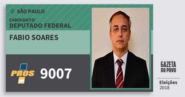 Santinho Fabio Soares 9007 (PROS) Deputado Federal | São Paulo | Eleições 2018