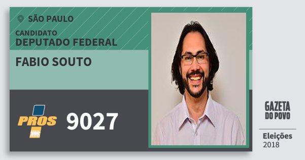 Santinho Fabio Souto 9027 (PROS) Deputado Federal | São Paulo | Eleições 2018