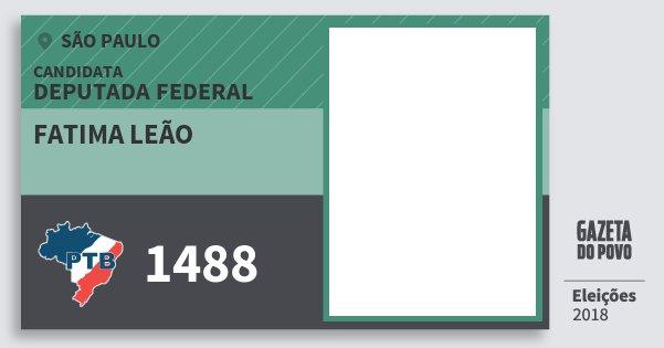 Santinho Fatima Leão 1488 (PTB) Deputada Federal | São Paulo | Eleições 2018