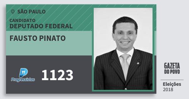 Santinho Fausto Pinato 1123 (PP) Deputado Federal | São Paulo | Eleições 2018