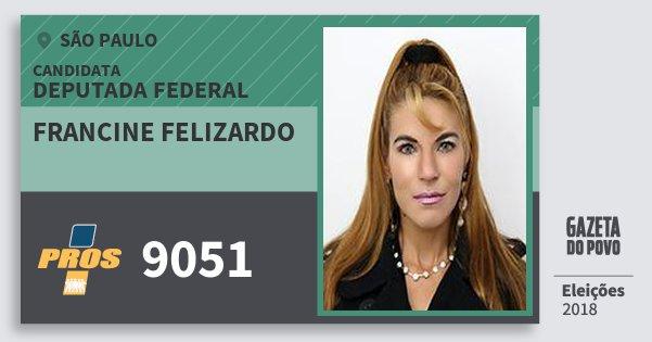 Santinho Francine Felizardo 9051 (PROS) Deputada Federal | São Paulo | Eleições 2018