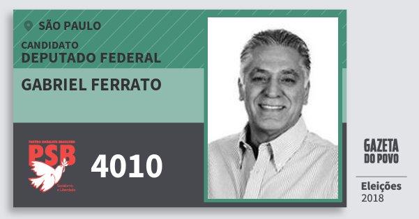 Santinho Gabriel Ferrato 4010 (PSB) Deputado Federal | São Paulo | Eleições 2018