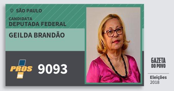 Santinho Geilda Brandão 9093 (PROS) Deputada Federal | São Paulo | Eleições 2018