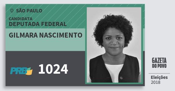 Santinho Gilmara Nascimento 1024 (PRB) Deputada Federal | São Paulo | Eleições 2018