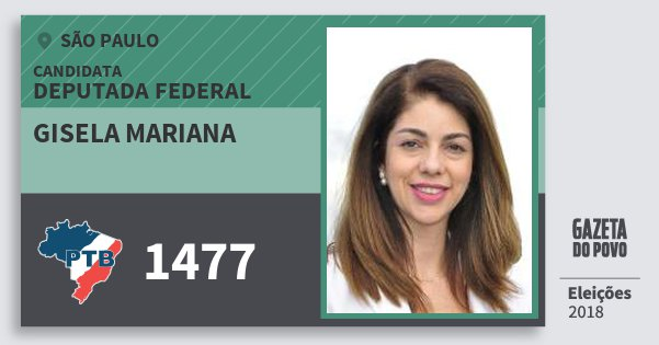 Santinho Gisela Mariana 1477 (PTB) Deputada Federal   São Paulo   Eleições 2018