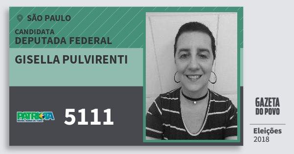 Santinho Gisella Pulvirenti 5111 (PATRI) Deputada Federal | São Paulo | Eleições 2018