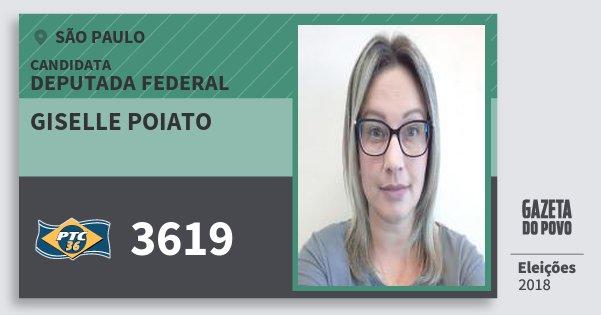 Santinho Giselle Poiato 3619 (PTC) Deputada Federal | São Paulo | Eleições 2018
