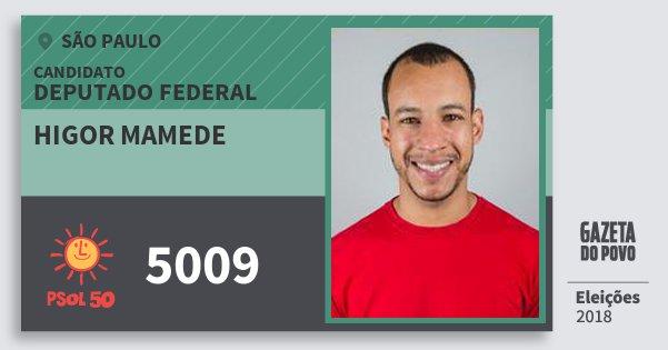 Santinho Higor Mamede 5009 (PSOL) Deputado Federal | São Paulo | Eleições 2018