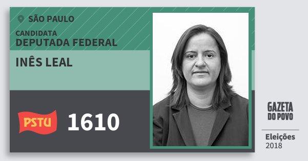 Santinho Inês Leal 1610 (PSTU) Deputada Federal | São Paulo | Eleições 2018