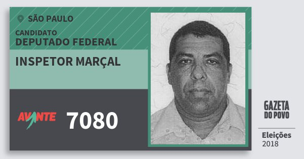 Santinho Inspetor Marçal 7080 (AVANTE) Deputado Federal | São Paulo | Eleições 2018