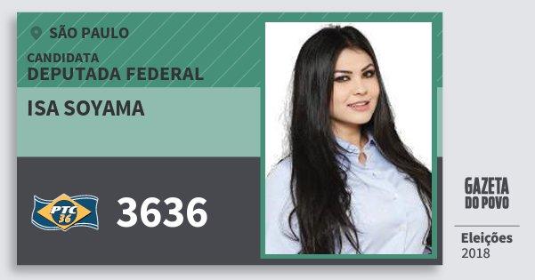 Santinho Isa Soyama 3636 (PTC) Deputada Federal | São Paulo | Eleições 2018