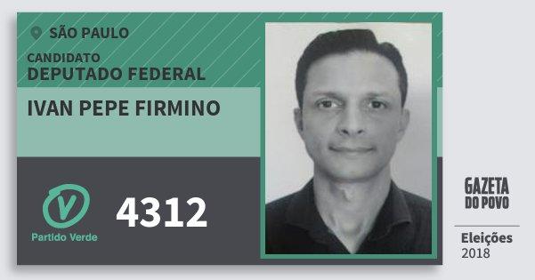 Santinho Ivan Pepe Firmino 4312 (PV) Deputado Federal | São Paulo | Eleições 2018