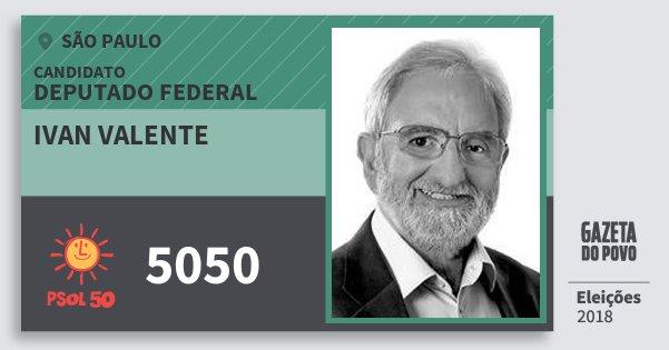 Santinho Ivan Valente 5050 (PSOL) Deputado Federal | São Paulo | Eleições 2018
