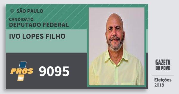 Santinho Ivo Lopes Filho 9095 (PROS) Deputado Federal | São Paulo | Eleições 2018