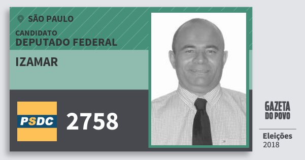 Santinho Izamar 2758 (DC) Deputado Federal | São Paulo | Eleições 2018