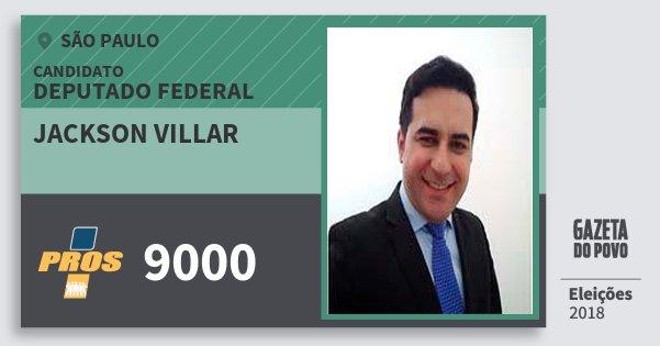Santinho Jackson Villar 9000 (PROS) Deputado Federal | São Paulo | Eleições 2018