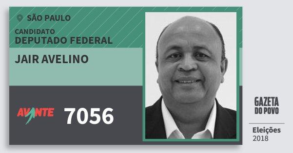 Santinho Jair Avelino 7056 (AVANTE) Deputado Federal | São Paulo | Eleições 2018