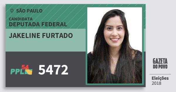 Santinho Jakeline Furtado 5472 (PPL) Deputada Federal   São Paulo   Eleições 2018