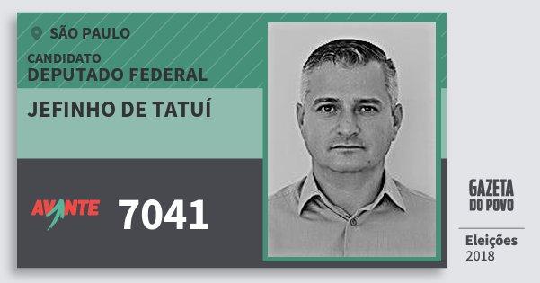Santinho Jefinho de Tatuí 7041 (AVANTE) Deputado Federal | São Paulo | Eleições 2018