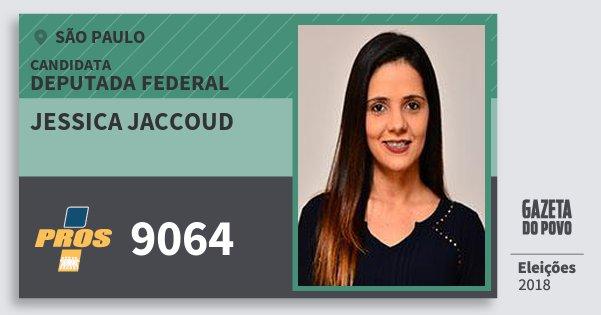 Santinho Jessica Jaccoud 9064 (PROS) Deputada Federal | São Paulo | Eleições 2018