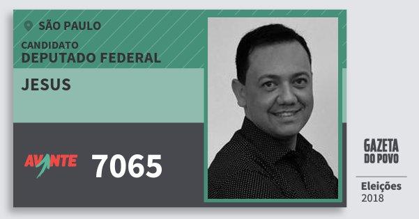 Santinho Jesus 7065 (AVANTE) Deputado Federal | São Paulo | Eleições 2018