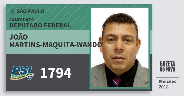 Santinho João Martins-Maquita-Wando 1794 (PSL) Deputado Federal   São Paulo   Eleições 2018