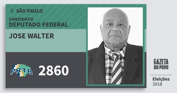 Santinho Jose Walter 2860 (PRTB) Deputado Federal | São Paulo | Eleições 2018