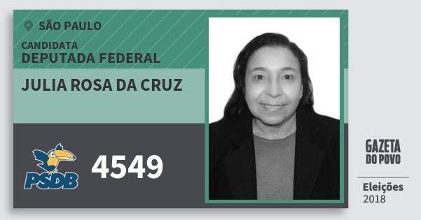 Santinho Julia Rosa da Cruz 4549 (PSDB) Deputada Federal | São Paulo | Eleições 2018