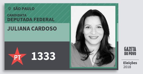 Santinho Juliana Cardoso 1333 (PT) Deputada Federal | São Paulo | Eleições 2018