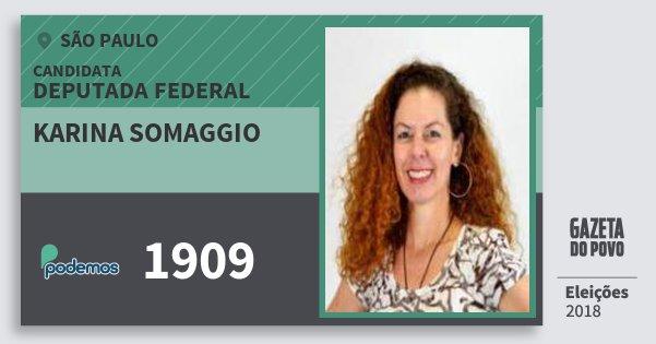 Santinho Karina Somaggio 1909 (PODE) Deputada Federal | São Paulo | Eleições 2018