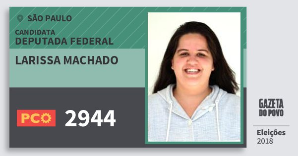 Santinho Larissa Machado 2944 (PCO) Deputada Federal | São Paulo | Eleições 2018