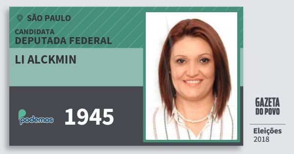 Santinho Li Alckmin 1945 (PODE) Deputada Federal | São Paulo | Eleições 2018