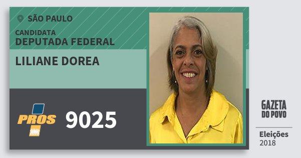 Santinho Liliane Dorea 9025 (PROS) Deputada Federal | São Paulo | Eleições 2018
