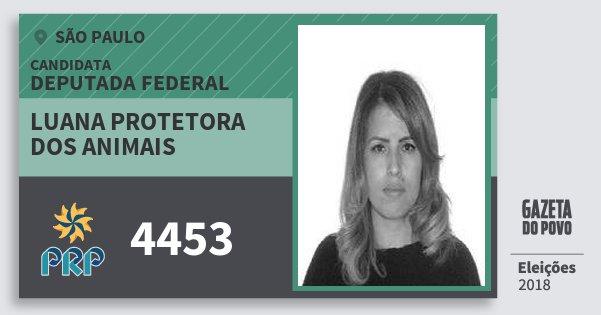Santinho Luana Protetora dos Animais 4453 (PRP) Deputada Federal | São Paulo | Eleições 2018