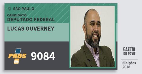 Santinho Lucas Ouverney 9084 (PROS) Deputado Federal | São Paulo | Eleições 2018