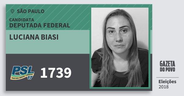 Santinho Luciana Biasi 1739 (PSL) Deputada Federal | São Paulo | Eleições 2018