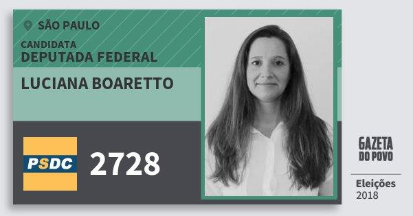 Santinho Luciana Boaretto 2728 (DC) Deputada Federal | São Paulo | Eleições 2018