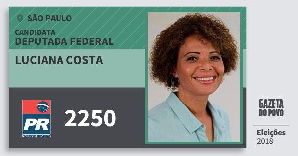 Santinho Luciana Costa 2250 (PR) Deputada Federal | São Paulo | Eleições 2018