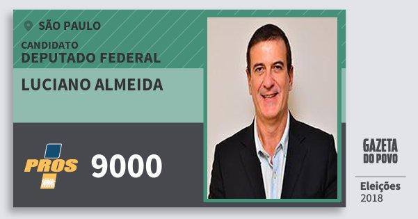 Santinho Luciano Almeida 9000 (PROS) Deputado Federal | São Paulo | Eleições 2018